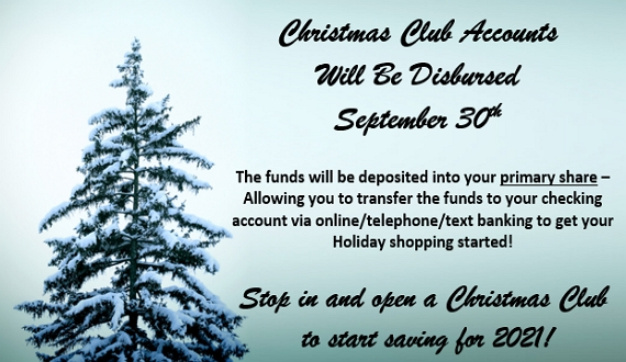 Background image of a snow covered pine tree.  Christmas Club accounts will be disbursed September 30th.  The funds will be deposited into your